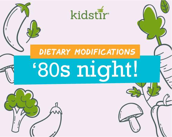80's Night! Dietary Modifications