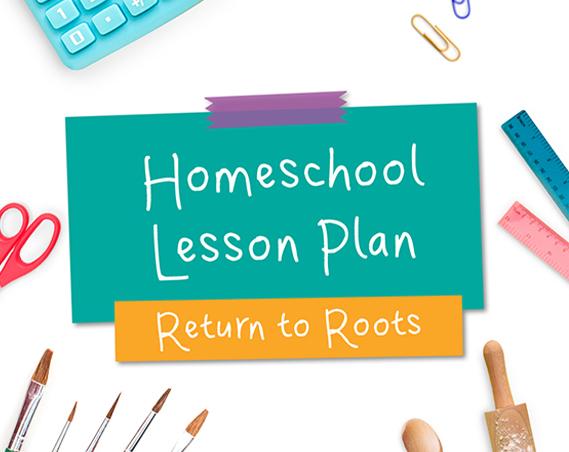Return to Roots Homeschool Lesson Plan