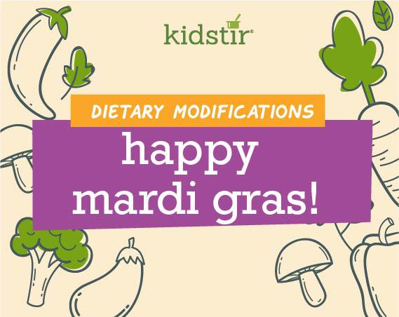 Happy Mardi Gras Dietary Modifications