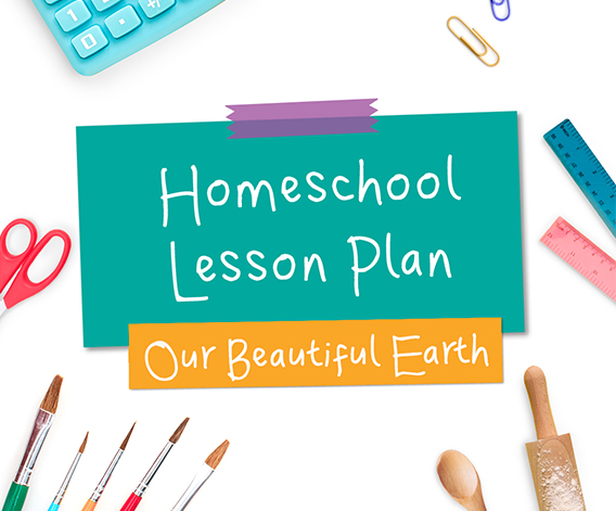 Our Beautiful Earth Homeschool Lesson Plan