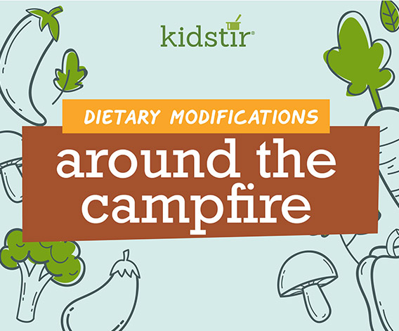 Around the Campfire Dietary Modifications
