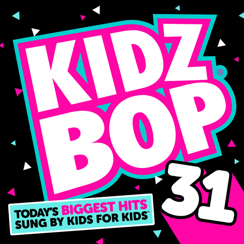Kidz Bop 31 - Today's Biggest Hits Sung By Kids For Kids