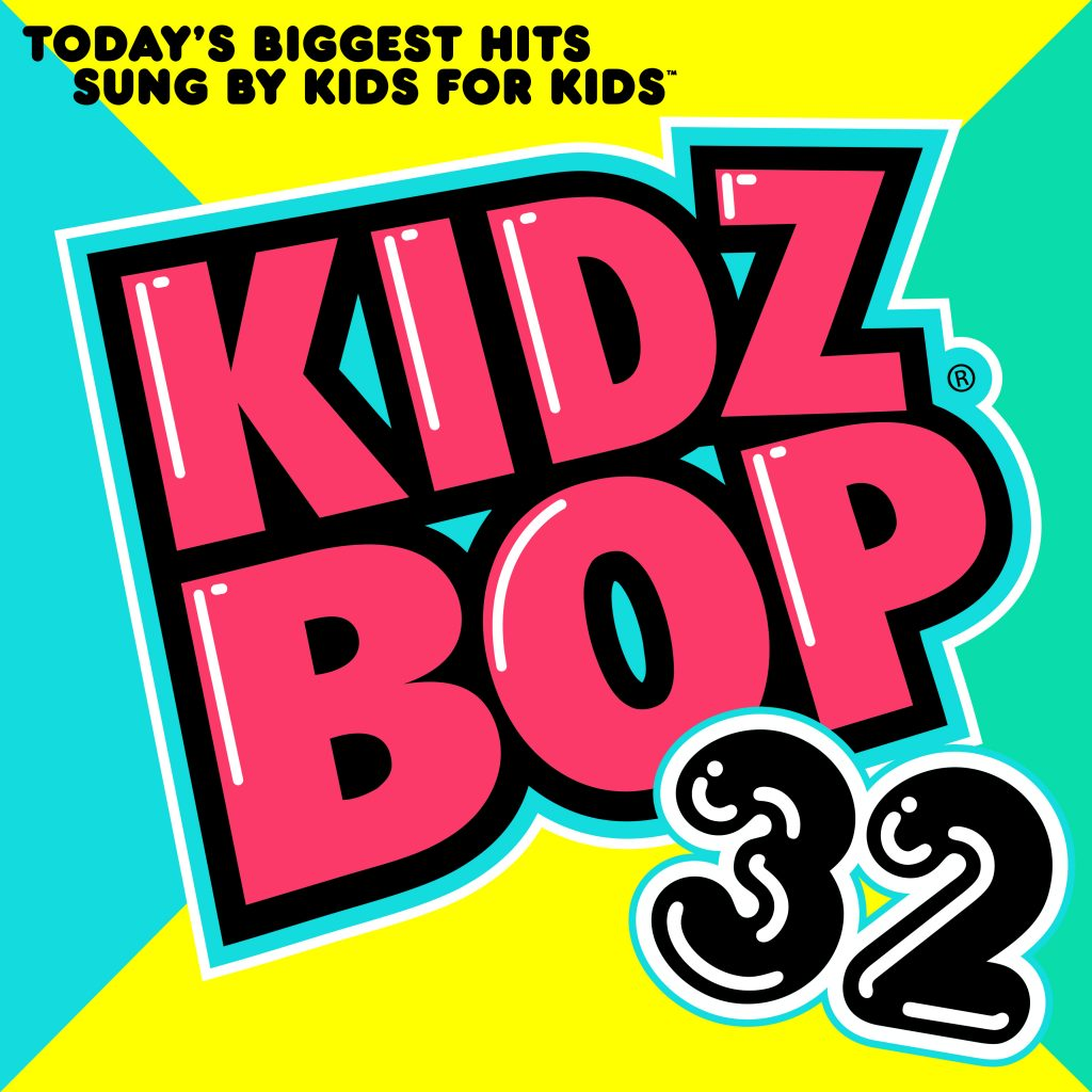 Kidz Bop 32 - Today's Biggest Hits Sung By Kids For Kids