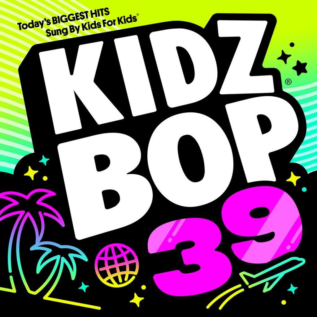 KIDZ BOP | KIDZ BOP 39 | KIDZ BOP