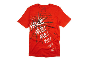 Hire Me tshirt from Bluenotes (www.blnts.com), $5