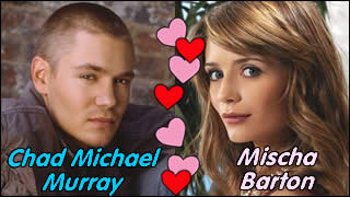 Don't you think Chad Michael Murray and Mischa Barton would be so cute together?