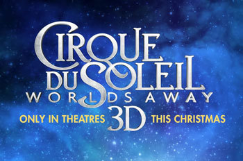 Cirque Du Soleil: Worlds Away 3D Movie Review