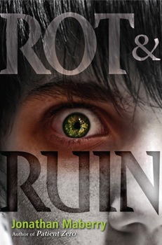 Rot and Ruin by Jonathan Maberry (book 1)