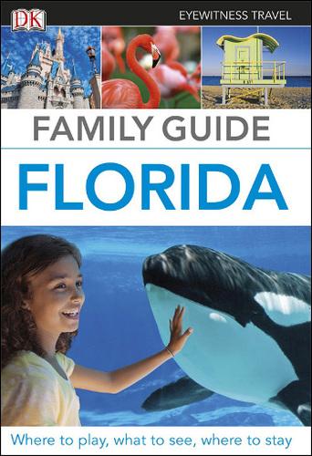 DK Eyewitness: Family Guide Florida