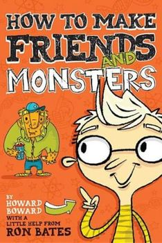 How To Make Friends and Monsters by Ron Bates
