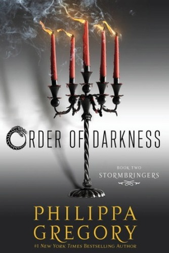 The Order of Darkness #2: Stormbringers by Philippa Gregory
