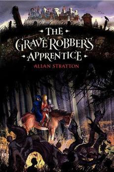 The Grave Robber's Apprentice by Allan Stratton