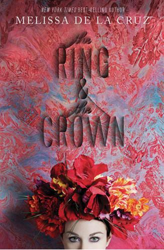 The Ring and the Crown by Melissa de la Cruz