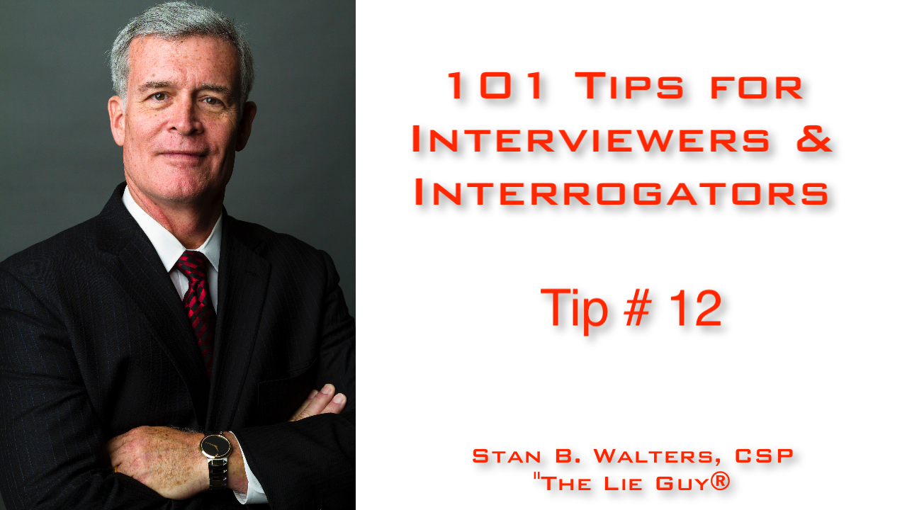 Is Any Interview Wasted? | Tip # 12 | 101 Tips for Interviewing & Interrogation