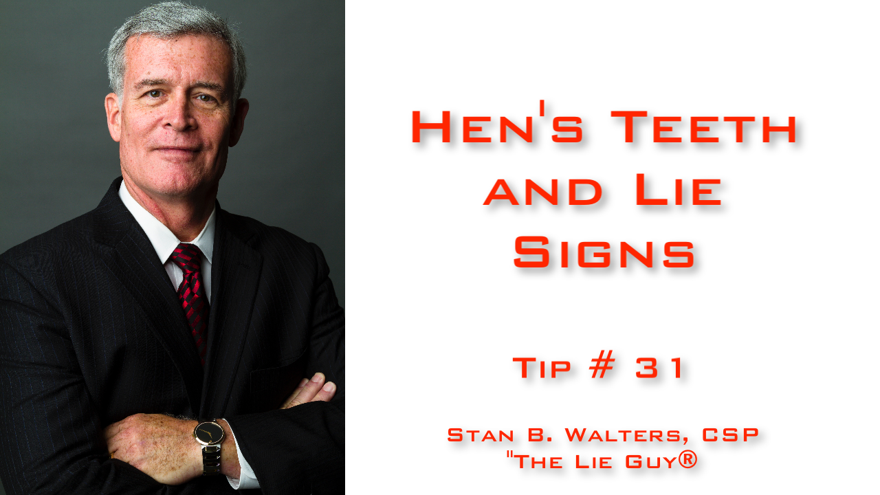 Hen's Teeth & Lie Signs | Tip #31 of 101 Interviewing and Interrogation Tips