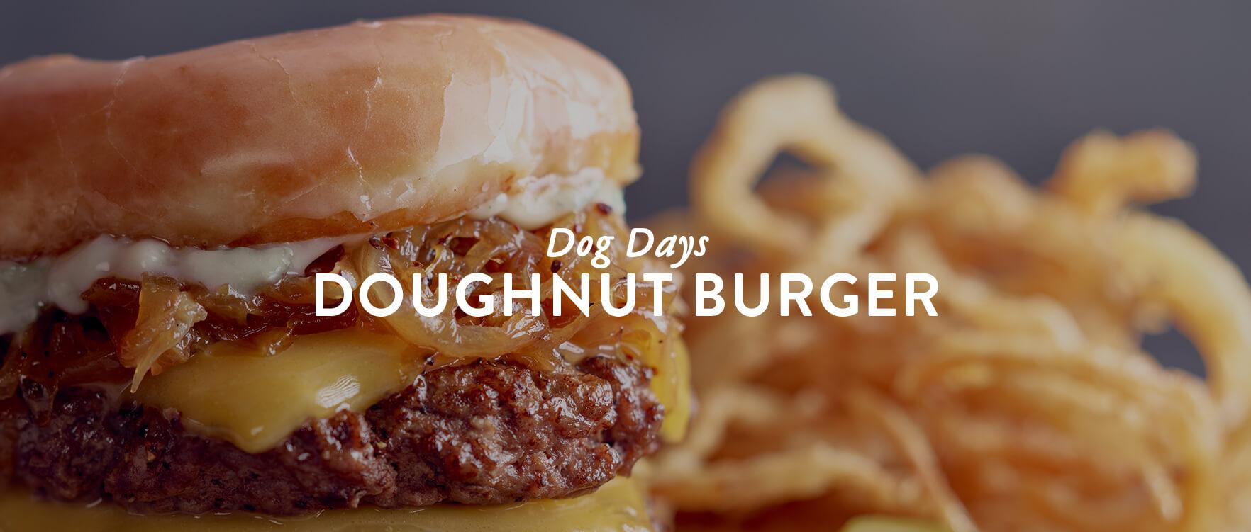 Dog Days Doughnut Burger