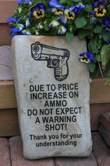 font-due-to-price-increase-on-ammo-do-not-expect-a-warning-shot-thank-you-for-your-understanding.thumb.jpg.1752f20130f7ff4071bb0179490bf828.jpg