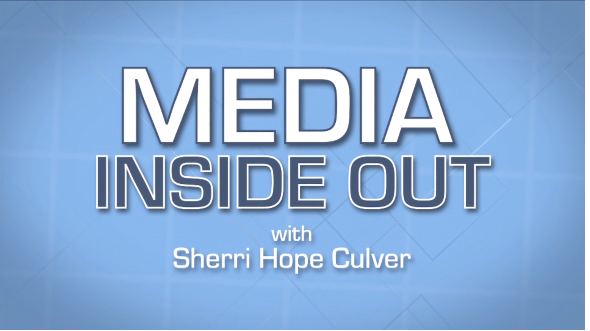 Media Inside Out with Sherri Hope Culver