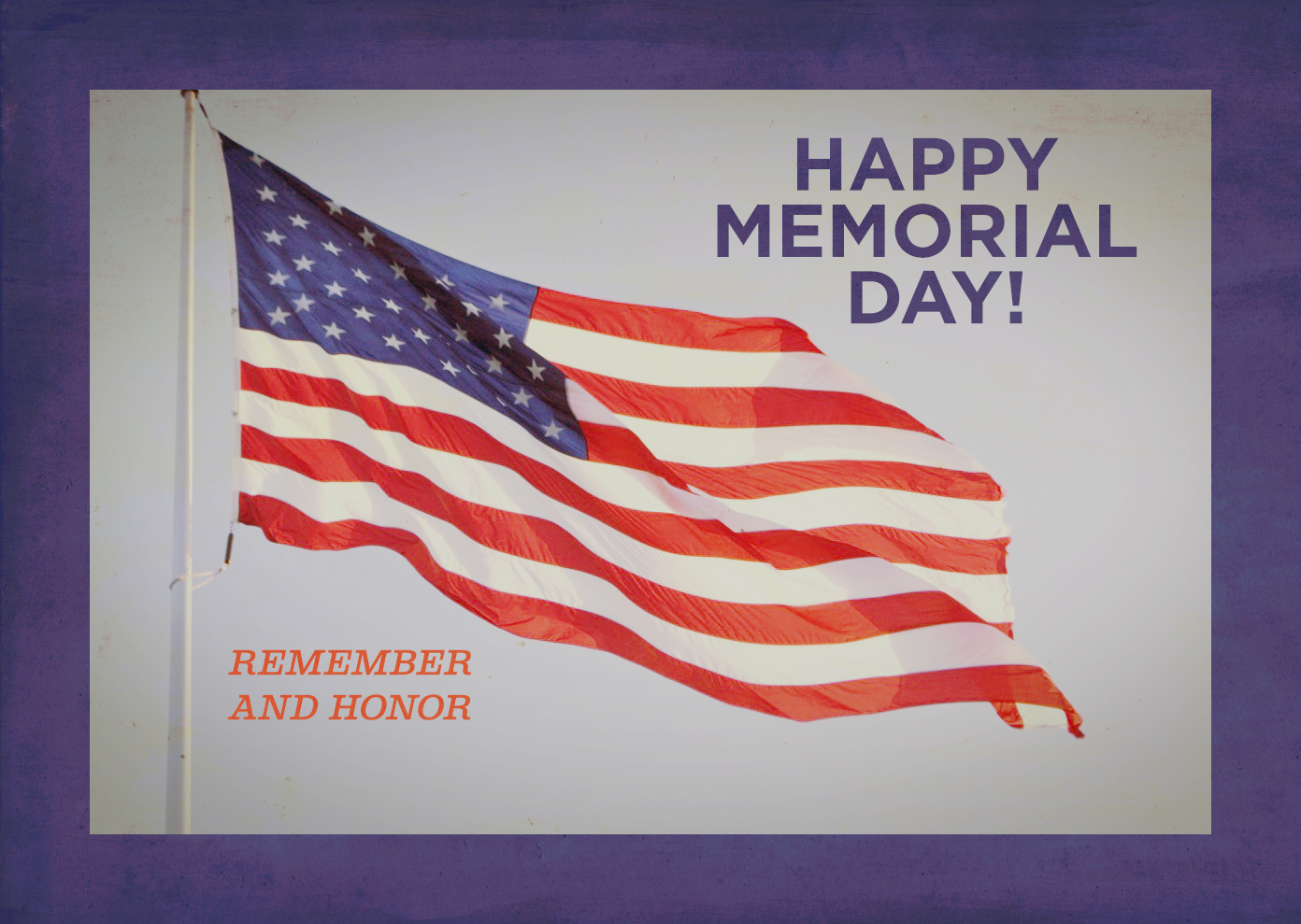 Happy Memorial Day! Remember and Honor