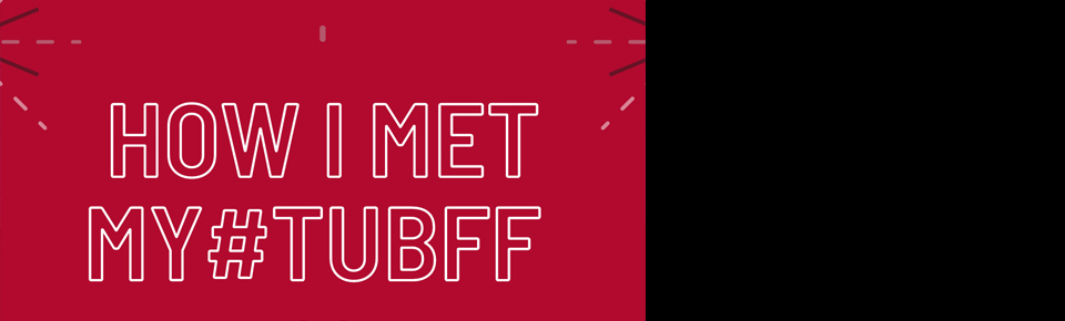 How I Met My #TUBFF