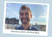 High Flying Owls: Ethan Berg