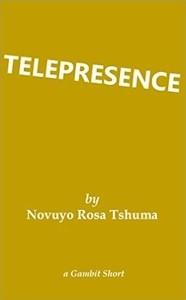 Telepresence - Gambit Short
