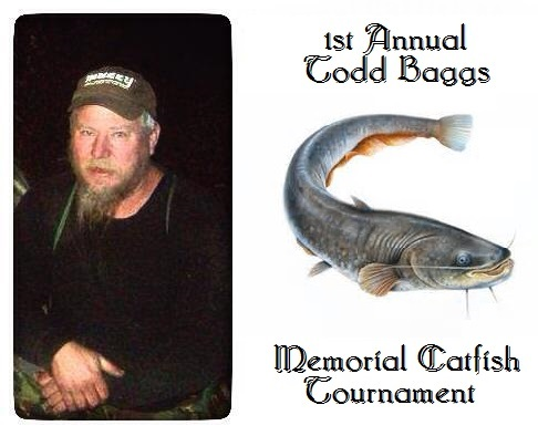 1st Annual Todd Baggs Memorial Catfish Tournament