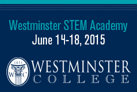 "STEM Academy at Westminster College Offers ""Real-World"" Training for High School Students"