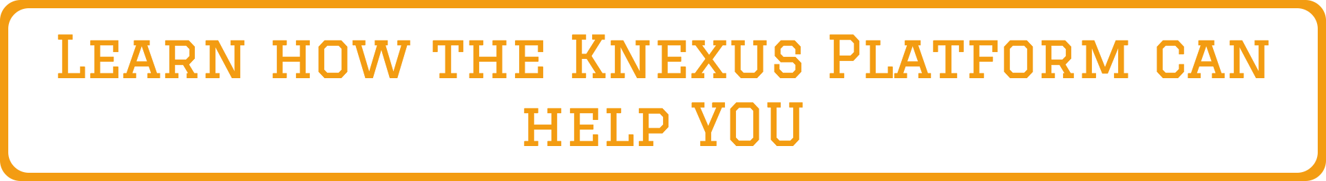 Get a demo at Knexus