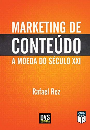 Marketing de Conteúdo: a moeda do século XXI - Rafael Rez