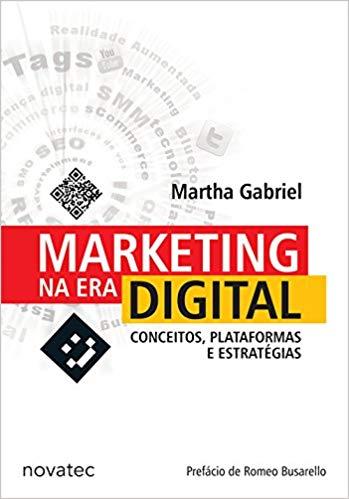 Marketing na Era Digital - Martha Gabriel