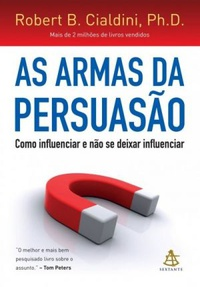 As Armas da Persuasão — Robert Cialdini