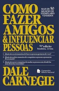 Como Fazer Amigos e Influenciar Pessoas — Dale Carnegie