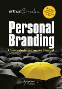 Personal Branding: Construindo Sua Marca Pessoal — Arthur Bender