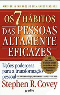 Os 7 Hábitos das Pessoas Altamente Eficazes — Stephen Covey