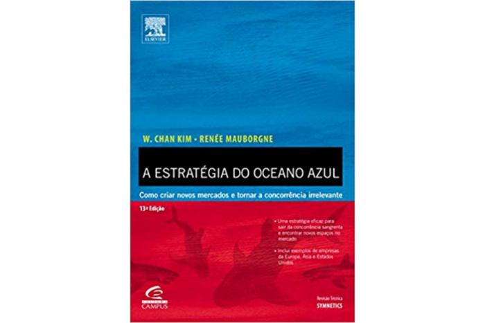 Estratégia do Oceano Azul - W. Chan Kim e Renée Mauborgne