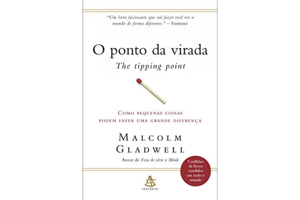 O Ponto da Virada (The Tipping Point) - Malcolm Gladwell