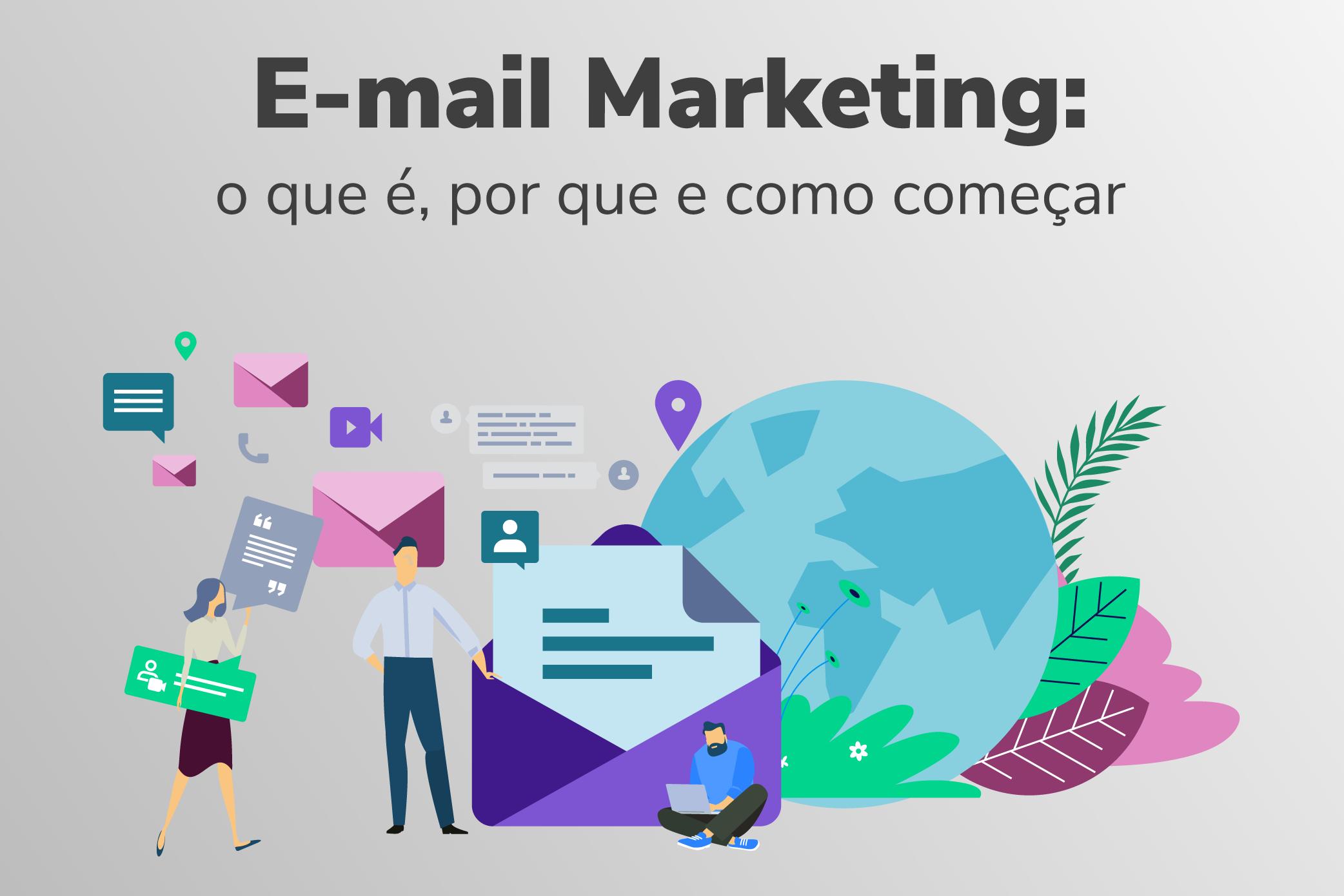 Guia Completo de Email Marketing: o que é, por que e como começar