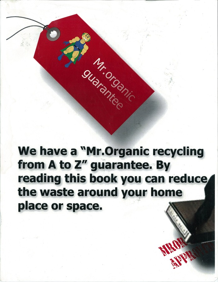 MR. ORGANIC RECYCLING FROM A TO Z HAS A GUARANTEE