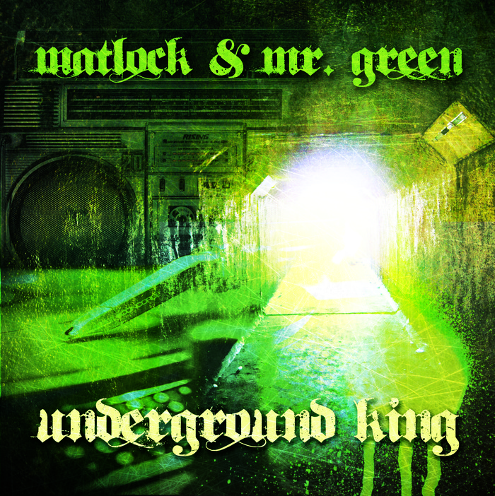 "Matlock & Mr. Green's new single, ""Underground King"" on iTunes"