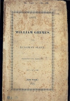 Life of William Grimes, The Runaway Slave, 1825