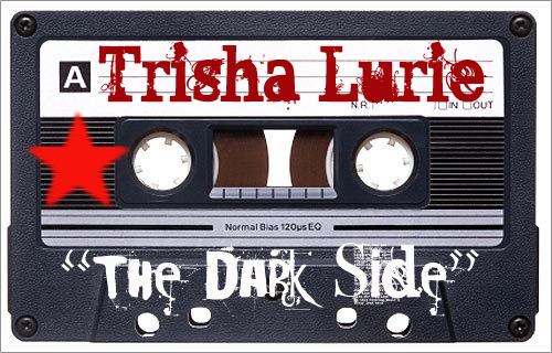 CLICK ON THE CASSETTE to download THE DARK SIDE, First single off to be recorded album.