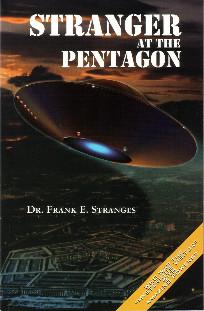 STRANGER AT THE PENTAGON - BOOK Personalized & Autographed by Dr. Frank's widow Julie Stranges and Filmmaker Craig Campobasso