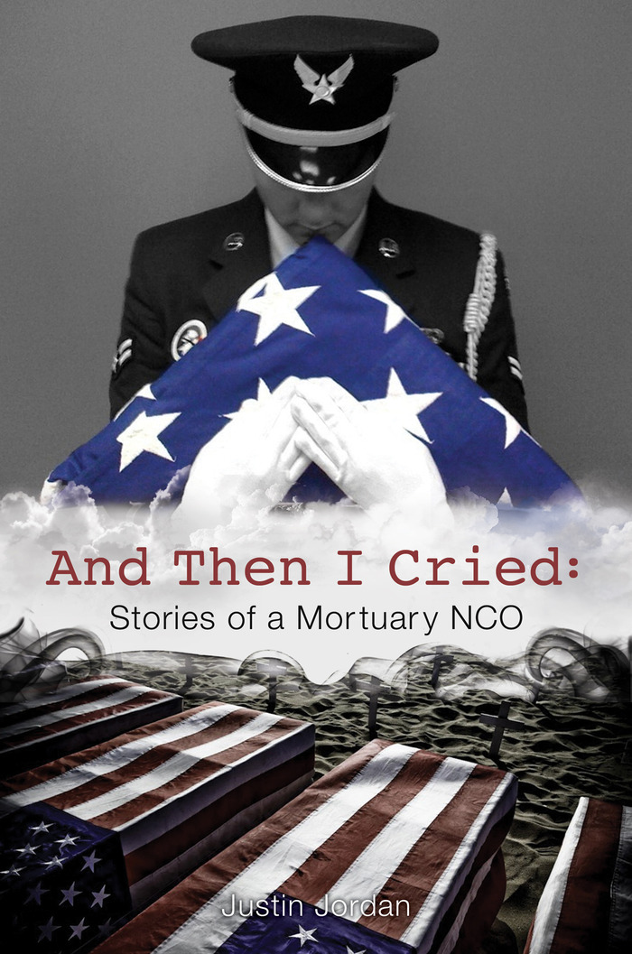 "Book Cover for ""And Then I Cried: Stories of a Mortuary NCO"""