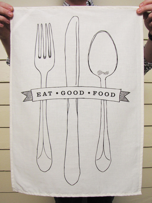 "Kay Wolfersperger ""Eat Good Food"" screenprinted tea towel"