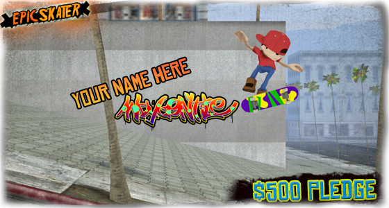 Leave your mark in Epic Skater and have your name drawn in graffiti style and put in an area forever!