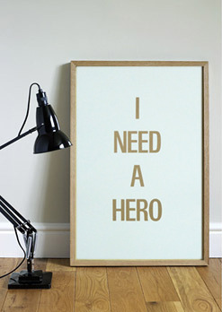 I NEED A HERO - Letterpress Print Reward ( A2 )