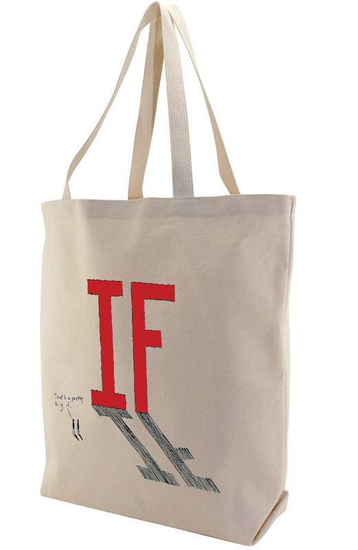 """That's A Pretty Big IF"" tote bag, designed by Megan Piontkowski (Mock Up)"
