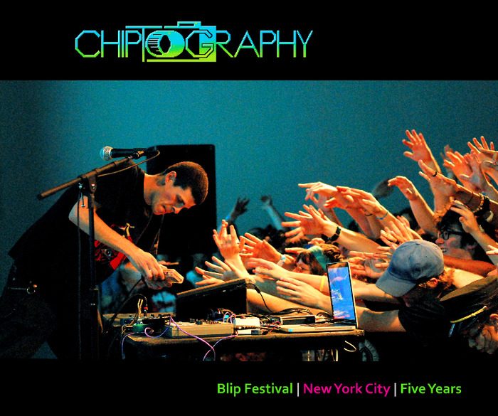Blip Festival | New York City | Five Years, by Chiptography