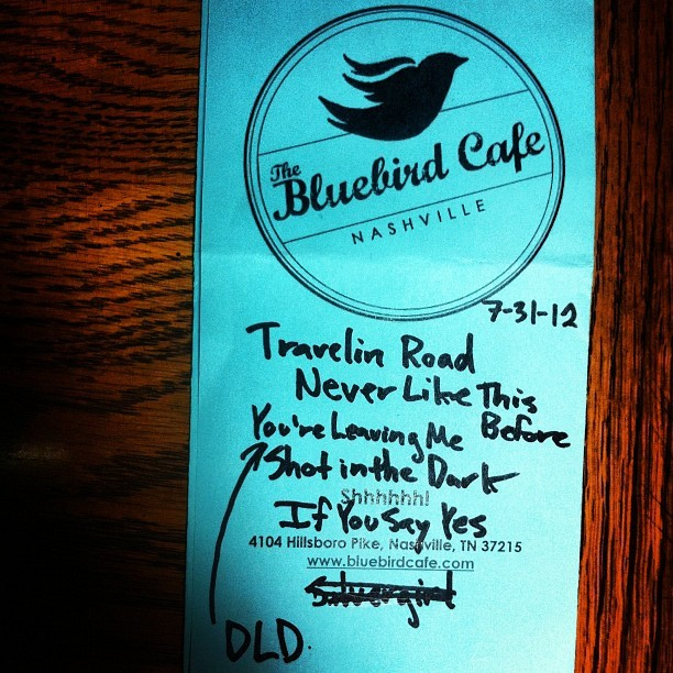 The Setlist from my debut at Nashville's renowned Bluebird Cafe. July 31, 2012.